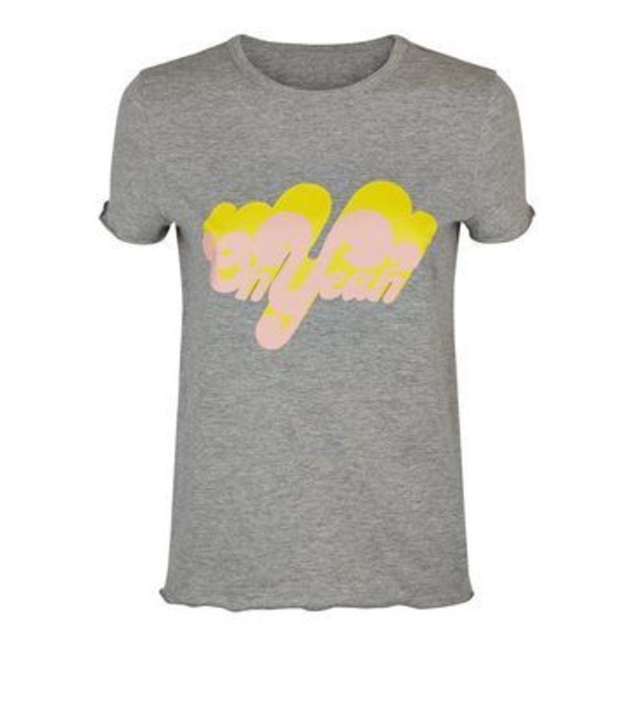 Noisy May Grey Oh Yeah Slogan T-Shirt New Look