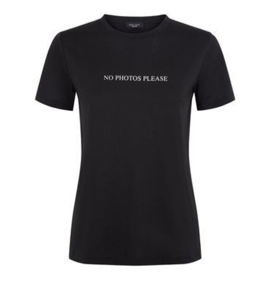Petite Black No Photos Please Slogan T-Shirt New Look