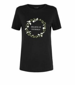 Black Believe In Yourself Slogan T-Shirt New Look