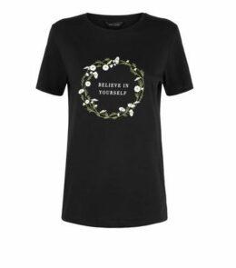 Black Believe In Yourself Slogan T-Shirt New Look