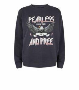 Dark Grey Fearless Slogan Sweatshirt New Look